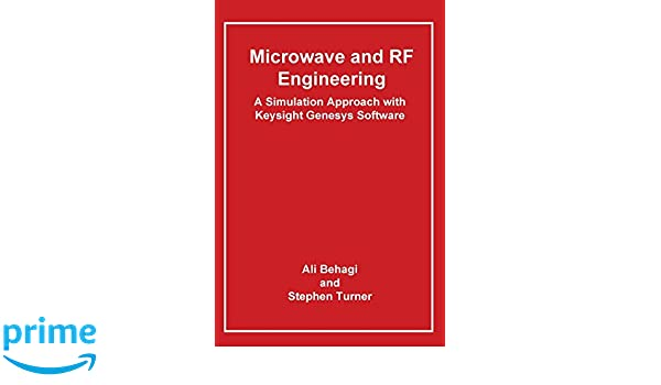 Microwave and rf engineering a simulation approach with keysight microwave and rf engineering a simulation approach with keysight genesys software ali a behagi 9780983546030 amazon books fandeluxe Gallery