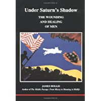 Under Saturn's Shadow: The Wounding and Healing of Men