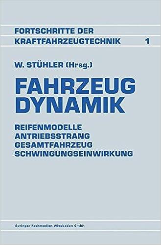 Book Fahrzeug Dynamik: Reifenmodelle Antriebsstrang Gesamtfahrzeug Schwingungseinwirkung