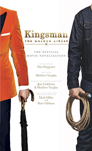 Kingsman - the Golden Circle: The Official Movie Novelization