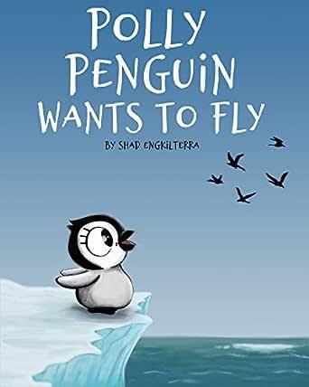 Polly Penguin Wants to Fly (English Edition) eBook: ENGKILTERRA, SHAD, Scott, Antonisa: Amazon.es: Tienda Kindle