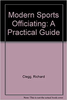 Modern Sports Officiating: A Practical Guide