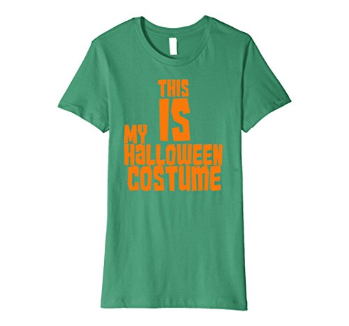 Womens This Is My Halloween Costume Vintage Funny Premium Shirt Large Kelly (Funny Two Guy Halloween Costumes)