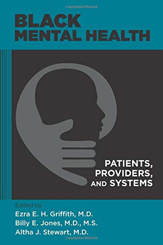 Search : Black Mental Health: Patients, Providers, and Systems
