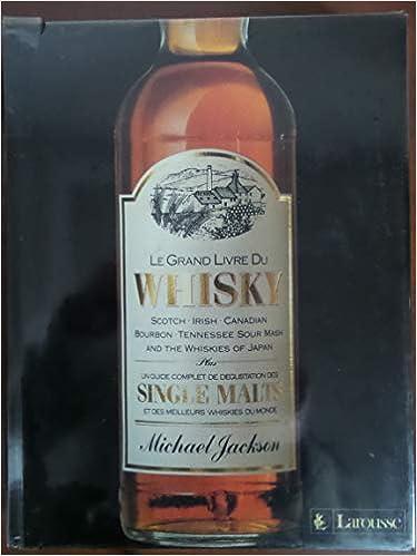 Le Grand Livre Du Whisky Scotch Irish Canadian Bourbon