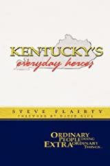 Kentucky's Everyday Heroes: Ordinary People Doing Extraordinary Things Paperback