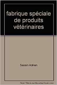 fabrique spéciale de produits vétérinaires: Sassin Adrien