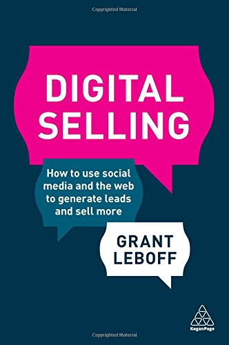 Digital-Selling-How-to-Use-Social-Media-and-the-Web-to-Generate-Leads-and-Sell-More