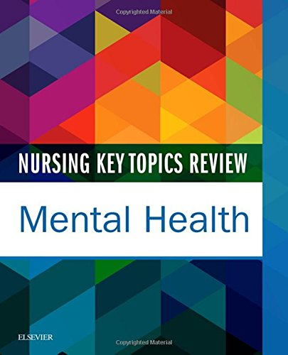Nursing Key Topics Review: Mental Health, 1e