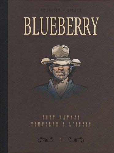 Blueberry, Tome 1 : Diptyque fort Navajo & tonnerre à l'ouest Album – 11 novembre 2010 Jean-Michel Charlier Jean Giraud Claudine Blanc-Dumont Dargaud