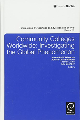 Community Colleges Worldwide: Investigating the Global Phenomenon (International Perspectives on Education and Society)