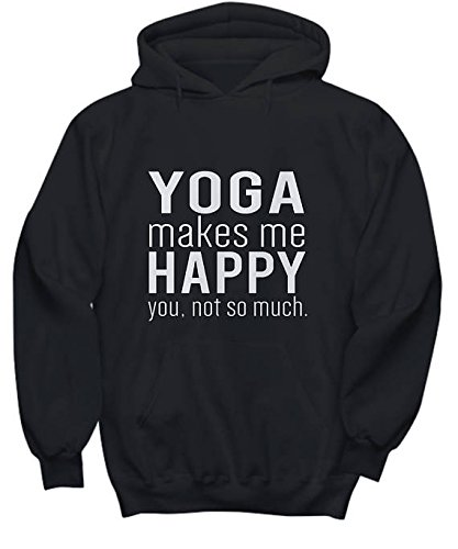 Yoga Makes Me Happy You Not So Much Funny Hoodie, Warm Hoodie, Gift for Friend, Sport Hoodie, S-5XL