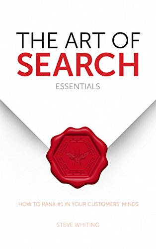 The Art of Search - Essentials: How To Rank #1 In Your Customers' Minds