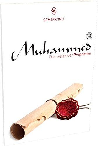 Muhammed s.a.w.s.: Das Siegel der Propheten