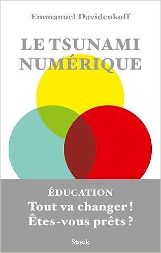 Livres à télécharger gratuitement sur Kindle Fire Le tsunami numérique de Emmanuel Davidenkoff (26 mars 2014) Broché DJVU