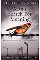 Man's Search For Meaning: The classic tribute to hope from the Holocaust by Viktor E. Frankl(1905-06-30) Paperback Bunko