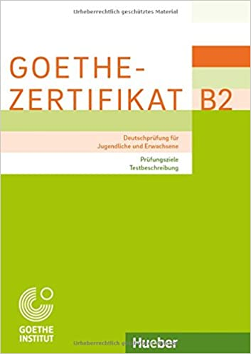 Goethe Zertifikat B2 Prüfungsziele Testbeschreibung