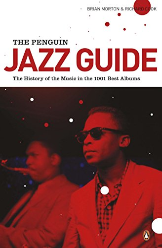 (The Penguin Jazz Guide: The History of the Music in the 1001 Best Albums)
