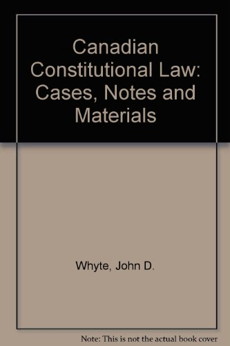 Canadian Constitutional Law: Cases, Notes and Materials