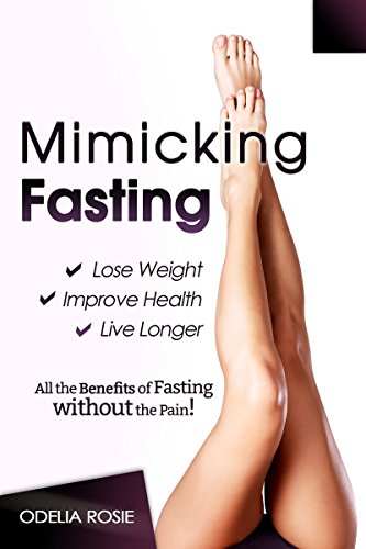 Mimicking Fasting: All the Benefits of Fasting Without the Pain!