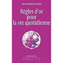 Règles d'or pour la vie quotidienne (Izvor (FR) t. 227) (French Edition)