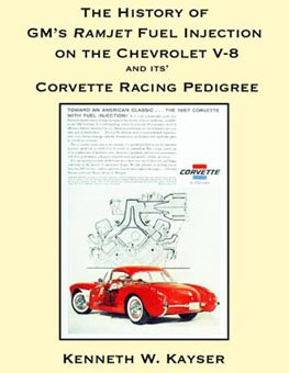 s Ramjet Fuel Injection on the Chevrolet V-8 and Its' Corvette Racing Pedigree (Ramjet Fuel Injection)