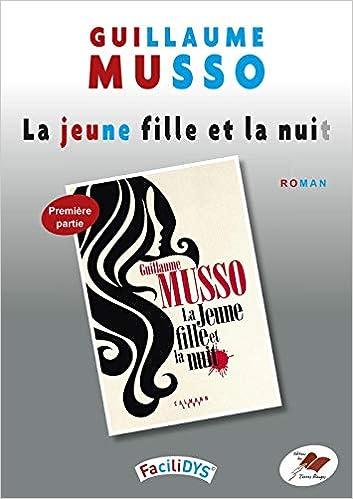 Amazon Fr La Jeune Fille Et La Nuit 1 Guillaume Musso