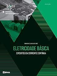 Eletricidade Básica - Circuitos Em Corrente Contínua - Série Eixos - 2 Ed 2020