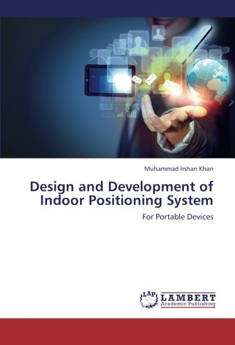 Design And Development Of Indoor Positioning System  For Portable Devices