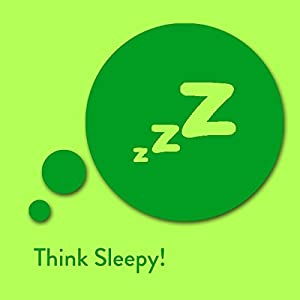 Think Sleepy! Affirmationen zum Einschlafen Hörbuch