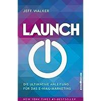 Launch Die Ultimative Anleitung für das E-mail-Marketing