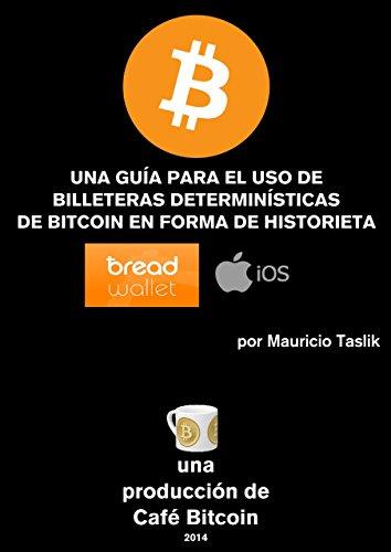 Descargar Libro Una GuÍa Para El Uso De Billeteras DeterminÍsticas De Bitcoin En Forma De Historieta: Breadwallet En Ios Mauricio Taslik