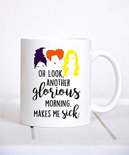 Hocus Pocus Mug, Oh Look Another Glorious Morning