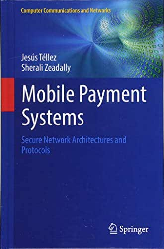 Mobile Payment Systems: Secure Network Architectures and Protocols (Computer Communications and Networks)