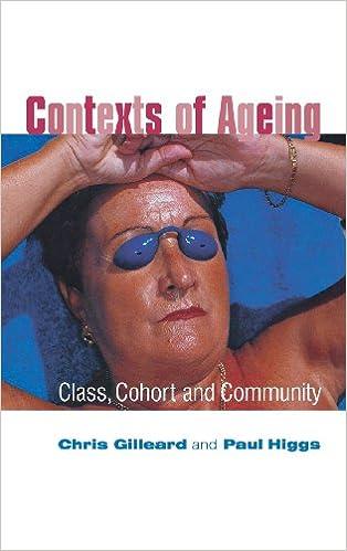 Gratis bøker på nettet for nedlasting Contexts of Ageing: Class, Cohort and Community PDF 0745629490