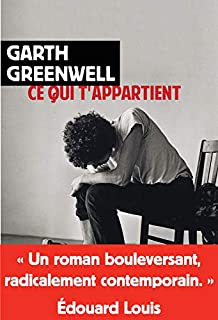 Ce qui t'appartient, Greenwell, Garth