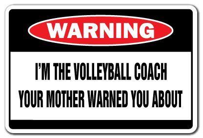 I'M THE VOLLEYBALL COACH Warning Sign funny gag gift