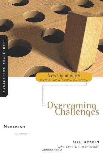 Nehemiah: Overcoming Challenges (New Community Bible Study Series)
