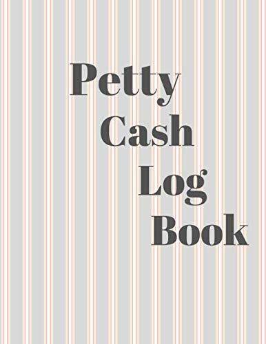 (Petty Cash Log Book: 6 Column Payment Record Tracker | Manage Cash Going In & Out | Simple Accounting Book | 8.5 x 11 inches Compact | 120 Pages)