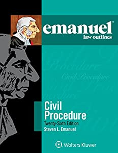 Emanuel Law Outlines for Civil Procedure (Emanuel Law Outlines Series)