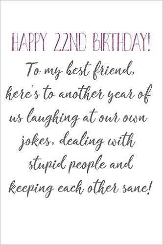 Happy 22nd Birthday To My Best Friend Funny 22nd Birthday Card
