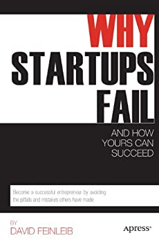 Why Startups Fail: And How Yours Can Succeed by [Feinleib, David]