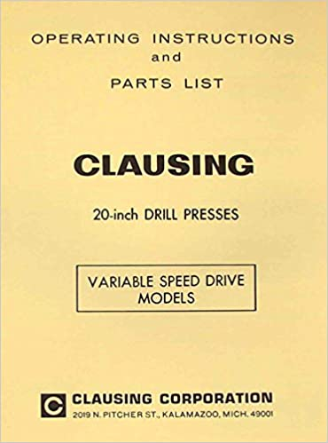 CLAUSING 20 inch Variable Speed Drill Press Operator & Parts