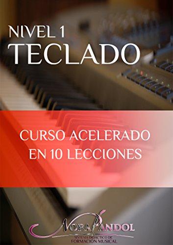 Teclado Nivel 1: Curso Acelerado en 10 Lecciones (Spanish Edition) by [Pandol