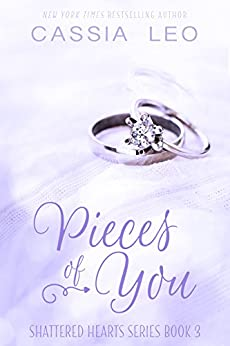 Pieces of You: A Scorching Hot Feel-Good Summer Romance Read (Shattered Hearts Book 3) by [Leo, Cassia]