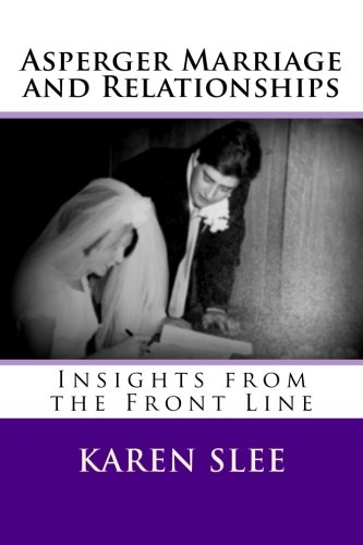 book cover - Asperger Marriage and Relationships: Insights from the Front Line - Karen Slee