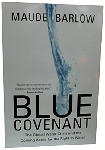 Book Blue Covenant : The Global Water Crisis and the Coming Battle for the Right to Water