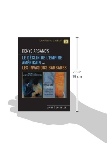 Denys Arcand's Le Declin de l'empire americain and Les Invasions barbares (Canadian Cinema)