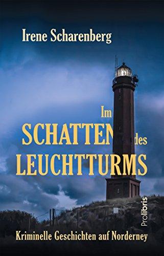 Im Schatten des Leuchtturms: Kriminelle Geschichten auf Norderney (German Edition)