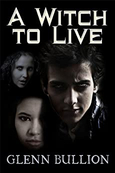 A Witch to Live (Damned and Cursed Book 2) by [Bullion, Glenn]